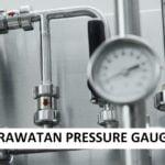 Membeli dan cara merawat pressure gauge